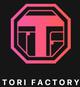 TORI FACTORY
